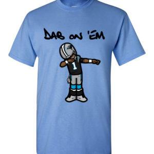 Dab On 'Em T-Shirt