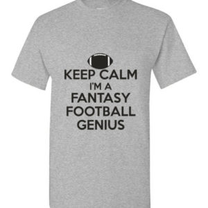 Keep Calm Fantasy Football Genius T-Shirt